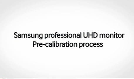 Samsung Professional UHD Monitor UD970 : Factory Calibration Process