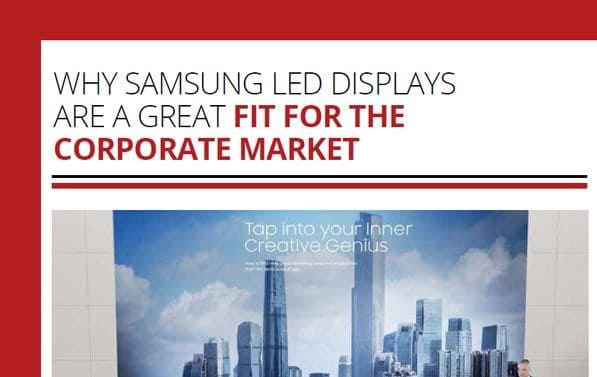 Why Samsung LED Displays are a Great Fit for the Corporate Market